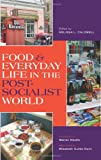 Food and Everyday Life in the Postsocialist World, , 025335384X