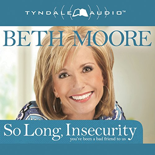 So Long, Insecurity: You've Been a Bad Friend to Us Audiobook [Free Download by Trial] thumbnail