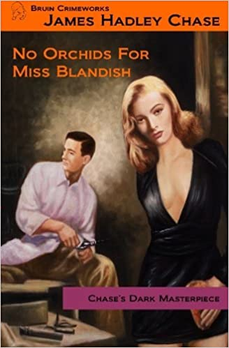 No Orchids for Miss Blandish by James Hadley Chase 2010-01-13 ...