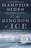img - for In the Kingdom of Ice: The Grand and Terrible Polar Voyage of the USS Jeannette by Hampton Sides (2015-05-26) book / textbook / text book