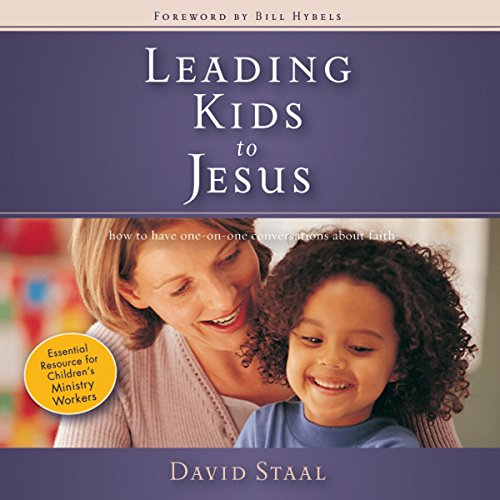 Leading Kids to Jesus: How to Have One-on-One Conversations about Faith by Zondervan