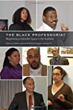 The Black Professoriat, Sandra Jackson and Richard Greggory Johnson, 143311027X