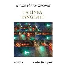 La línea tangente (Entretiempos / Literatura nº 4)