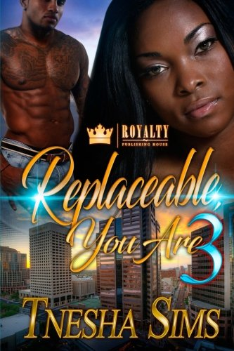 Replaceable You Are 3: A Chi-Town Love Story (Volume 3) ebook
