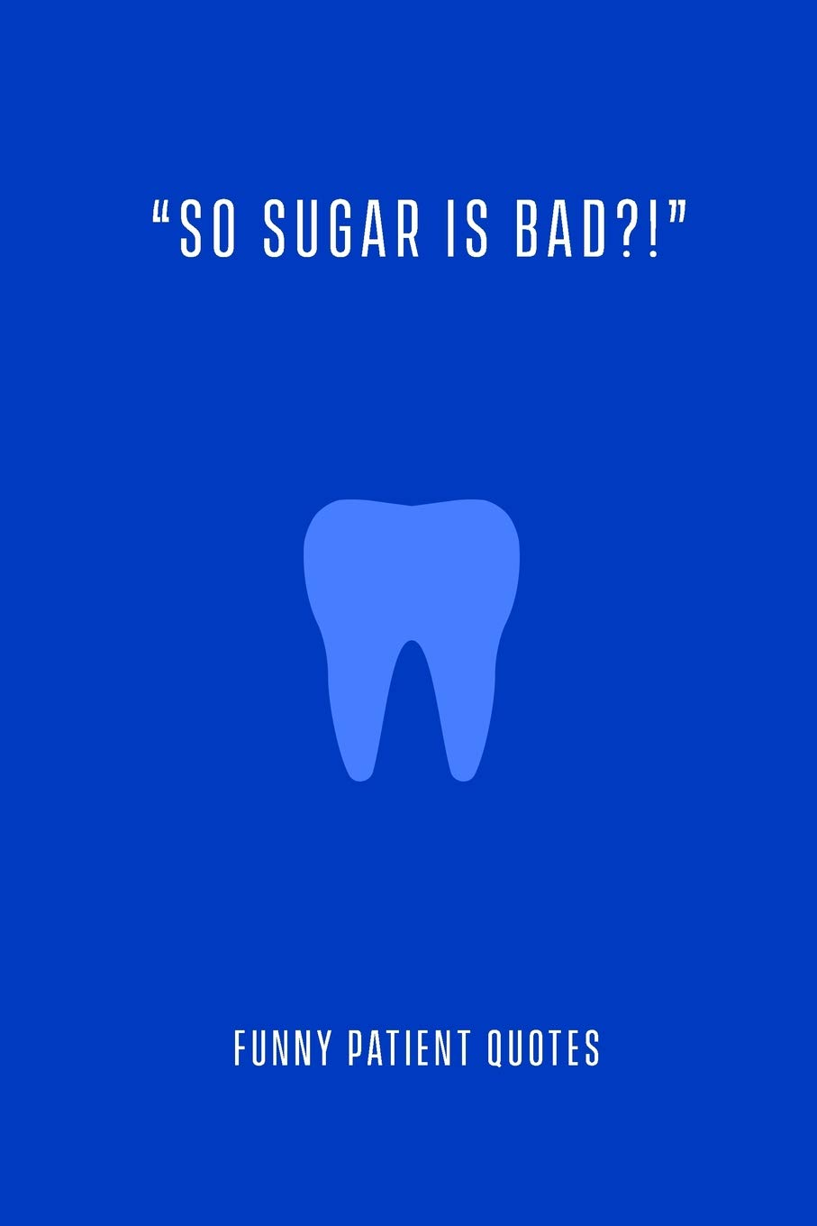 Funny Patient Quotes: So Sugar Is Bad?! The Funny Things ...