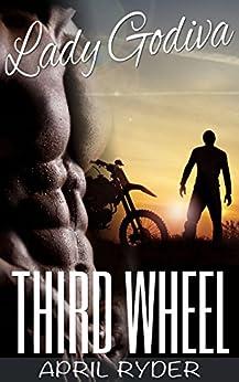 Third Wheel (BBW Motorcycle Romance) (Lady Godiva Book 3) by [Ryder, April]