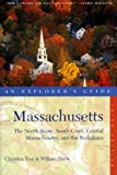 Massachusetts: An Explorer s Guide - The North Shore, Central Massachusetts, and the Berkshires, 3rd Edition