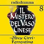 Il mistero del vaso cinese 8 | Carlo Oliva,Massimo Cirri,G. Sergio Ferrentino