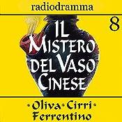Il mistero del vaso cinese 8 | Carlo Oliva, Massimo Cirri, G. Sergio Ferrentino