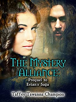 The Mystery Alliance: Prequel to Evian's Saga (The Mystery Alliance: Evian's Saga) by [Champion, Taffey]