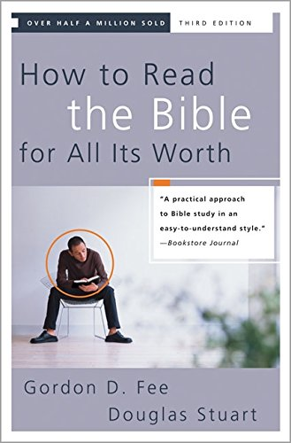 Book: How to Read the Bible for All Its Worth by Gordon D. Fee, Douglas Stuart