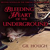 Bleeding Heart of the Underground: The Throne of Hearts, Book 2 | Gil Hough