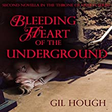 Bleeding Heart of the Underground: The Throne of Hearts, Book 2 Audiobook by Gil Hough Narrated by Gil Hough