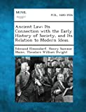 img - for Ancient Law: Its Connection with the Early History of Society, and Its Relation to Modern Ideas. book / textbook / text book