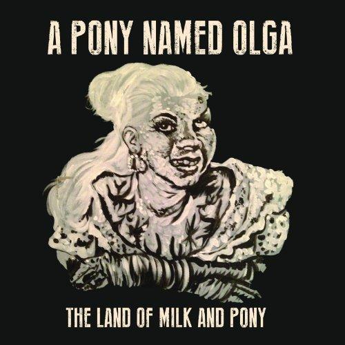 Opaque Milk - The Land Of Milk And Pony [Opaque White 140 Gram Vinyl]