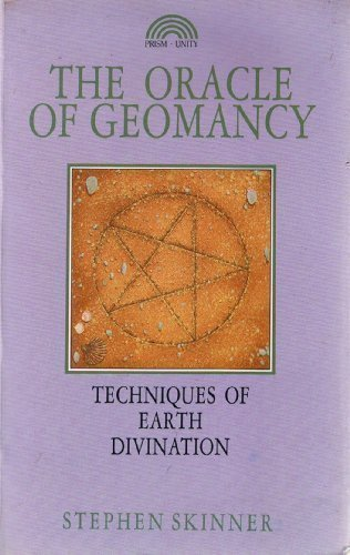 The Oracle of Geomancy: Techniques of Earth Divination, Skinner, Stephen