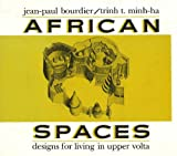 African Spaces: Designs for Living in Upper Volta (Burkina Faso)