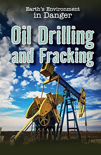 Oil Drilling and Fracking (Earth