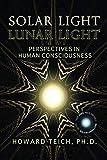 Solar Light, Lunar Light: Perspectives in Human