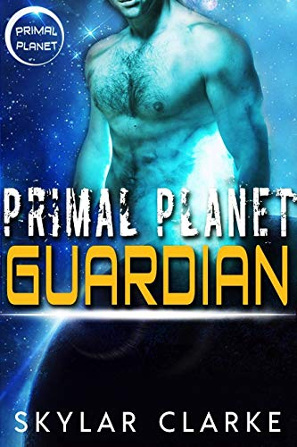 Primal Planet Guardian: SciFi Alien Fated Romance (Ice Shifters of Veloria Book 1)
