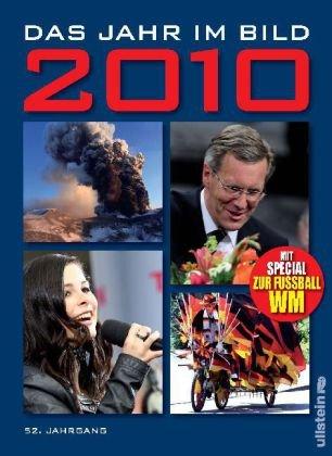 Das Jahr im Bild 2010: 52. Jahrgang