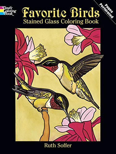 (Favorite Birds Stained Glass Coloring Book (Dover Nature Stained Glass Coloring Book))