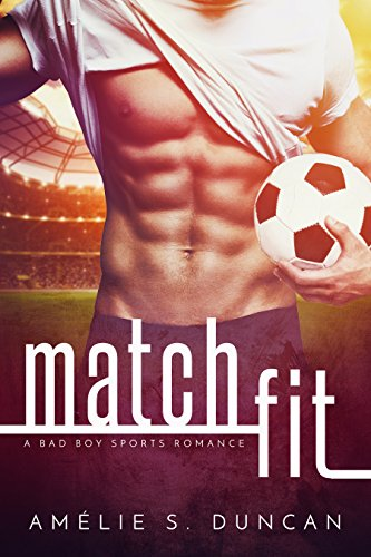 Match Fit: A Bad Boy Sports Romance by [Duncan, Amélie S.]