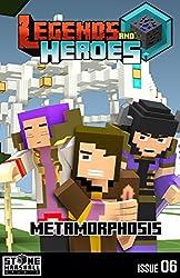 Metamorphosis: Legends & Heroes Issue 6 (Stone Marshall's Legends & Heroes)