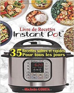 Livre De Recettes Instant Pot Decouvrez La Cuisine Saine Avec 35