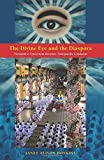 The Divine Eye and the Diaspora: Vietnamese Syncretism Becomes Transpacific Caodaism Paperback February 1, 2015