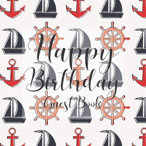 Happy Birthday Guest Book: Red Blue Nautical Boats - Signing Celebration Guest Book w/ Photo Space Gift Log-Party Event Reception Visitor Advice ... Memories-Unique Accessories Idea Scrapbook