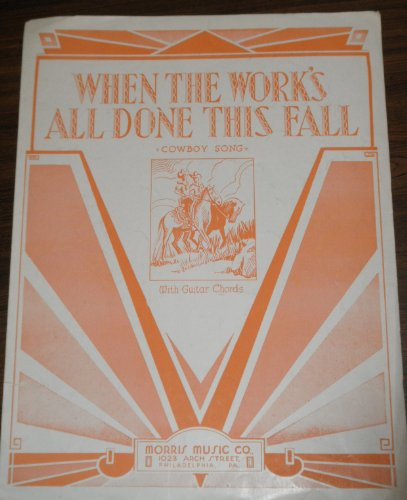 - When the Work's All Done This Fall Cowboy Song With Guitar Chords Sheet Music