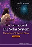 img - for The Formation of the Solar System : Theories Old and New: 2nd Edition book / textbook / text book