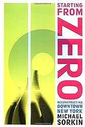 Starting From Zero: Reconstructing Downtown New York