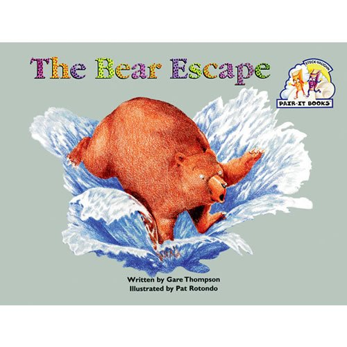 Steck-Vaughn Pair-It Books Emergent Stage 1: Student Reader Bear Escape, the , Story Book
