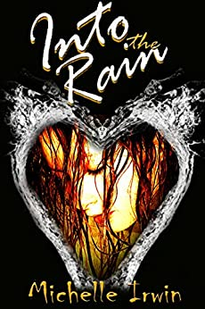 Into the Rain (Daughter of Fire Book 3) by [Irwin, Michelle]