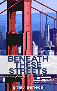 Beneath These Streets (Sliding Sideways Mystery Book 8) by [Senecal, Emily]