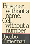 Prisoner Without a Name, Cell Without a Number, Jacobo Timerman, 0394514483