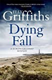 A Dying Fall: A spooky, gripping read for Halloween (Dr Ruth Galloway Mysteries 5)