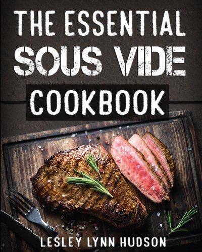 Rib Prime Recipes (The Essential Sous Vide Cookbook: Modern art of Creating Culinary Masterpieces at Home - Perfect Low-Temperature Meals Every Time)