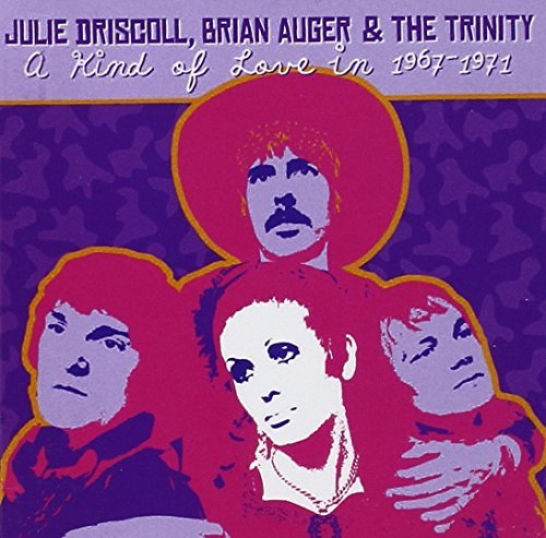 A Kind of Love in 1967-1971 by Brian Auger & The Trinity Julie Driscoll (2004-06-22)