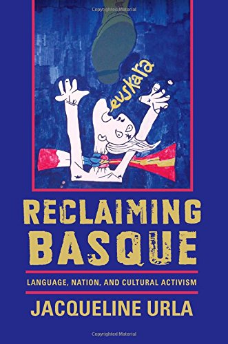 Reclaiming Basque: Language, Nation, and Cultural Activism (The Basque Series) by University of Nevada Press