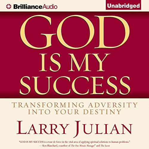 God Is My Success: Transforming Adversity into Your Destiny