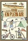Vivre en plein air : Le guide du Robinson des temps modernes par Delachaux et Niestlé