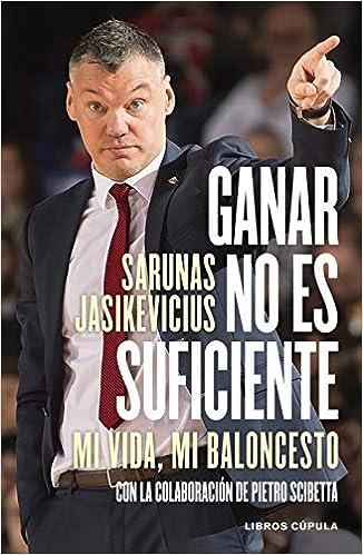 Ganar no es suficiente de Sarunas Jasikevicius