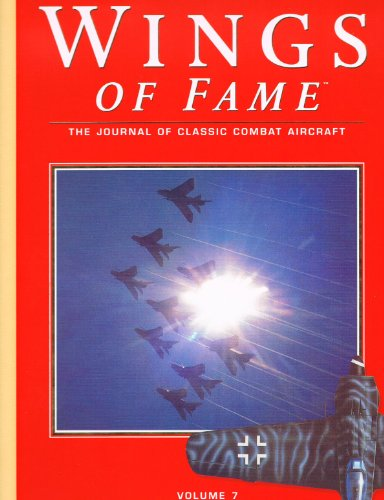 Wings of Fame, The Journal of Classic Combat Aircraft - Vol. 7