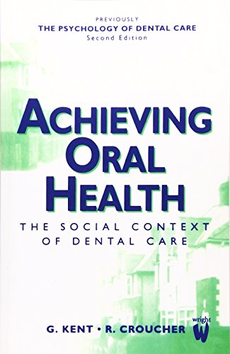 Achieving Oral Health: the Social Context of Dental ()