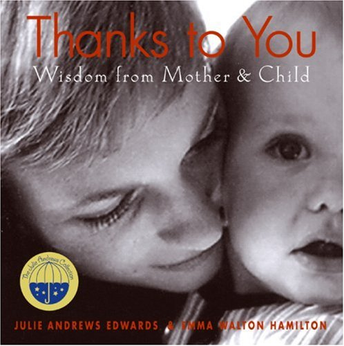 Download Thanks to You: Wisdom from Mother & Child (Julie Andrews Collection) ebook