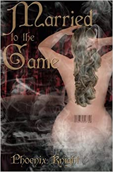Book Married to the Game: Inspired by True Events
