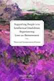 img - for Supporting People with Intellectual Disabilities Experiencing Loss and Bereavement: Theory and Compassionate Practice book / textbook / text book